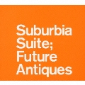 Ultimate Suburbia Suite Collection~Future Antiques