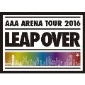 AAA ARENA TOUR 2016 LEAP OVER [2DVD+フォトブック+グッズ+スマプラ付]<初回生産限定版>