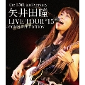 "矢井田瞳 LIVE TOUR ""15"" COMPLETE EDITION -the 15th anniversary- [Blu-ray Disc+CD]"