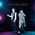 Hello New World [CD+Blu-ray Disc]<初回限定盤>