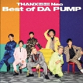 THANX!!!!!!! Neo Best of DA PUMP [CD+DVD]<通常盤> CD
