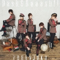 Dash&Daaash!! [CD+DVD]<初回限定盤B>