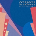 THE PRESSURES AND THE PLEASURES<レコードの日対象商品/完全生産限定盤>