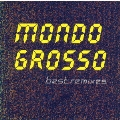 MONDO GROSSO best remixes