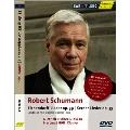 Schumann: Eichendorff-Lieder Op.39, Kerner-Lieder Op.35, etc [DVD+Bonus CD]