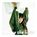 We are the light [CD+DVD]<初回生産限定盤>