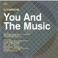 YOU AND THE MUSIC compiled by DJ KAWASAKI