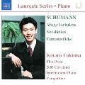 Schumann: Abegg Variations, Novelletten, 3 Fantasiestuecke