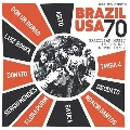 Brazil USA 70: Brazilian Music in the USA in the 1970s
