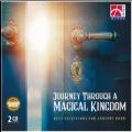 魔法の王国の旅: 吹奏楽ベストセレクション