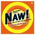 NAW!<完全限定生産盤>