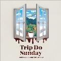trip do sunday