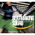 Beatmaking Squad mixed by DJ Mu-R(GAGLE / Jazzy Sport)