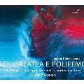 ヘンデル: 《アチ、ガラテアとポリフェーモ》 (セネジーノ版)