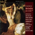 Chabrier: Briseis, ou Les amants de Corinthe
