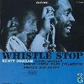 Whistle Stop  [帯付き輸入盤]