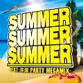 SUMMER SUMMER SUMMER -BEST 洋楽 PARTY MEGAMIX-
