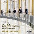 デュビュニョン、タファネル、ホルスト、フランセ: 木管五重奏曲集