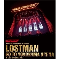 LOSTMAN GO TO YOKOHAMA ARENA 2019.10.17 at YOKOHAMA ARENA [Blu-ray Disc+2CD]<初回限定版>