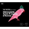 メシアン: 歌劇《アッシジの聖フランチェスコ》(全3 幕8景)