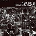 VERY BEST OF KILLING FLOOR 2003-2015