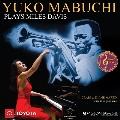 Yuko Mabuchi Plays Miles Davis Vol. 2