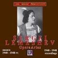 Sergei Lemeshev - Opera Arias 1940-1948 Recordings