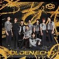 GOLDEN ECHO [CD+DVD]<初回限定盤B>