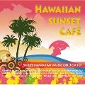 Hawaiian Sunset Cafe [帯付き輸入盤]