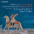 Sibelius: Kullervo; Kortekangas: Migrations, etc