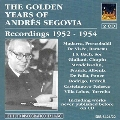 The golden years of Andres Segovia