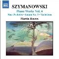 Szymanowski:Piano Works,Vol. 4/Nine Preludes/Variations In B Flat Minor/Mazurkas Nos. 17-20/Two Mazurkas/Valse Romantique/Sonata No.3:Martin Roscoe