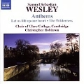 S.S.Wesley:Anthems -Ascribe unto the Lord/O give thanks unto the Lord/etc:Christopher Robinson(cond)/Clare College Choir, Cambridge/etc