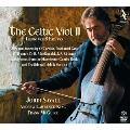 The Celtic Viol II - Treble Viol & Lyra Viol: An Homage to the Irish and Scottish Musical Traditions