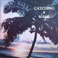 Catching A Wave/Tahauala<Color Vinyl/限定盤>