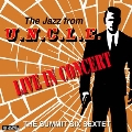 Jazz From U.N.C.L.E: Live In Concert