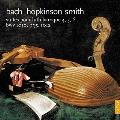 J.S.Bach: Suites pour Luth Baroque No.4, No.5, No.6