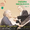 タチアナ・ニコラーエワ Vol.2 バッハ協奏曲集