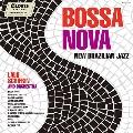 ボサ・ノヴァ: ニュー・ブラジリアン・ジャズ