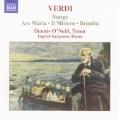 Verdi:Songs:Ave Maria/6 Romances/etc:Dennis O'Neill