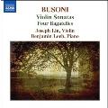 Busoni :Violin Sonatas No.1 Op.29/No.2 Op.36a /Four Bagatelles Op.28: Joseph Lin(vn)/Benjamin Loeb(p)