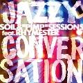 JAZZY CONVERSATION C/W JAZZY CONVERSATION<限定盤>