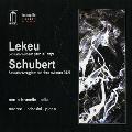 ルクー: チェロとピアノのためのソナタ ヘ長調、シューベルト: アルペジョーネ・ソナタ イ短調