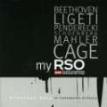 My RSO - Ligeti, Mahler, Cage, etc
