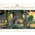 彼らは心の赴くままに描いた DISNEY'S GOLDEN AGE THE 1930s ディズニー黄金期の幻のアート作品集