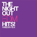 The Night Out -E.D.M. Hits- Mixed by nebusoku
