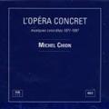 Michel Chion: L'Opera Concret-Musiques Concretes 1971-1997