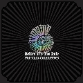 Before It's Too Late [2CD+2DVD+ブックレット]<数量限定プレミアムBOX>