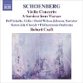 Schoenberg: Violin Concerto, Ode to Napoleon, A Survivor from Warsaw / Jeremy Denk(p), Robert Craft(cond), Philharmonia Orchestra, etc