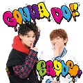 GONNA DO!! [CD+DVD+BOOKLET]<TYPE A>